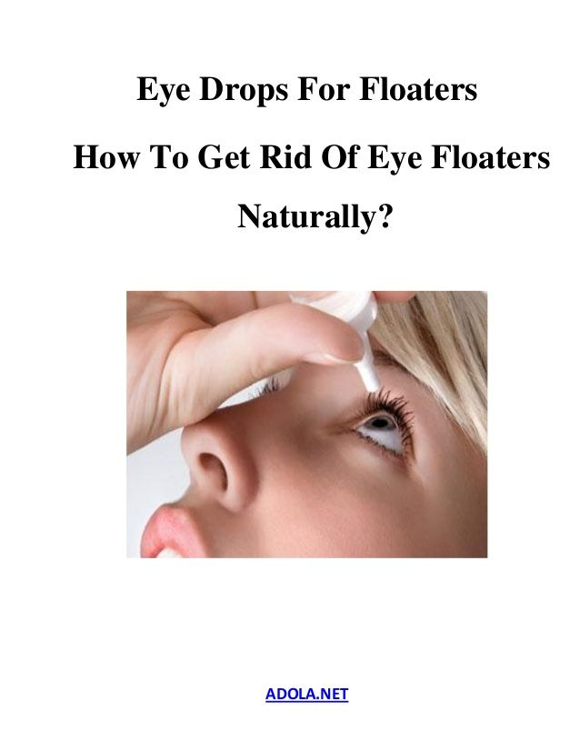 Eye Drops For Floaters, How To Get Rid Of Eye Floaters Naturally?