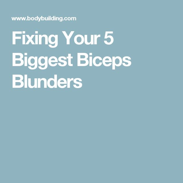 Fixing Your 5 Biggest Biceps Blunders