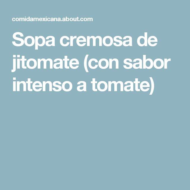 Sopa cremosa de jitomate (con sabor intenso a tomate)