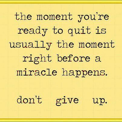 Keep it up... don't give up