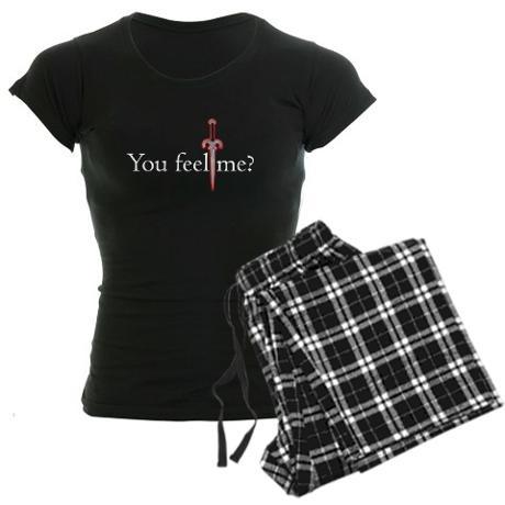 You Feel Me? Pajamas (Black Dagger Brotherhood)