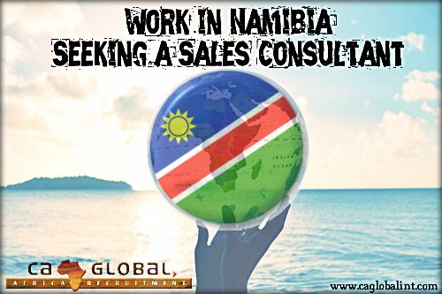 Work in Namibia_Sales Consultant_Africa Jobs