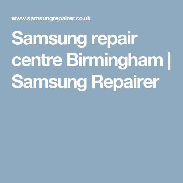 Samsung repair centre Birmingham | Samsung Repairer