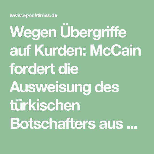 """Wegen Übergriffe auf Kurden: McCain fordert die Ausweisung des türkischen Botschafters aus Washington – """"Wir sind nicht in der Türkei"""""""