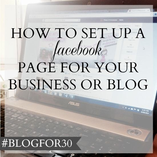 12. of #Blogfor30: How to create a Facebook page for your business or blog