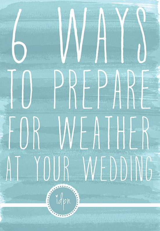 We had a pretty good chance of rain on our wedding day- this list pretty much covers all the bases if you're in the same situation!