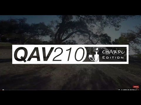 QAV210 Charpu Edition! - YouTube