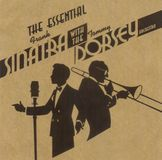 The Essential Frank Sinatra with the Tommy Dorsey Orchestra [CD]