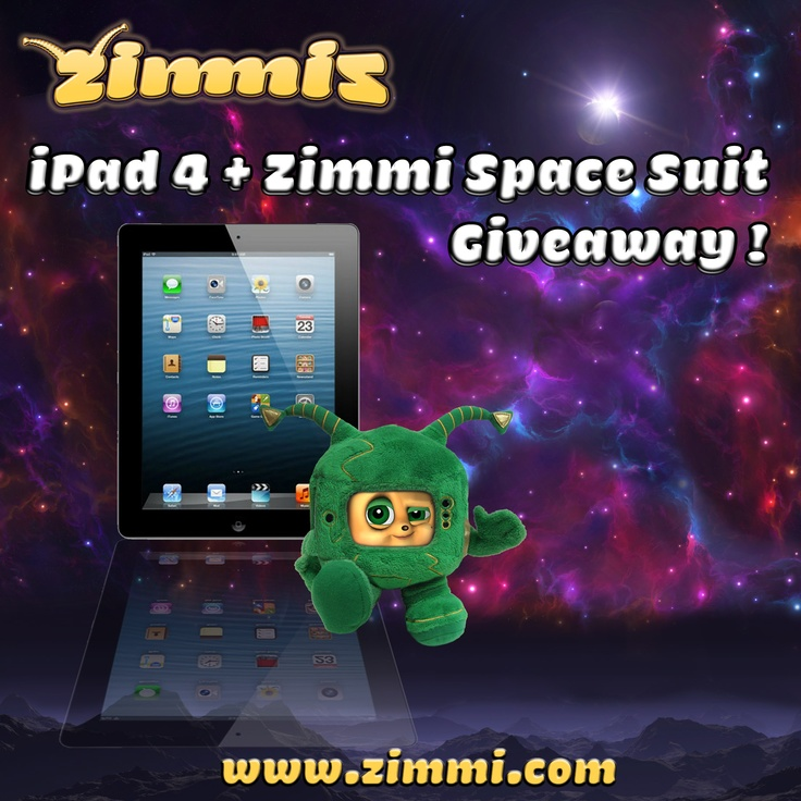 Win an iPad 4 + Zimmiz Space Suit !     Go to www.zimmi.com to enter the GIVEAWAY !