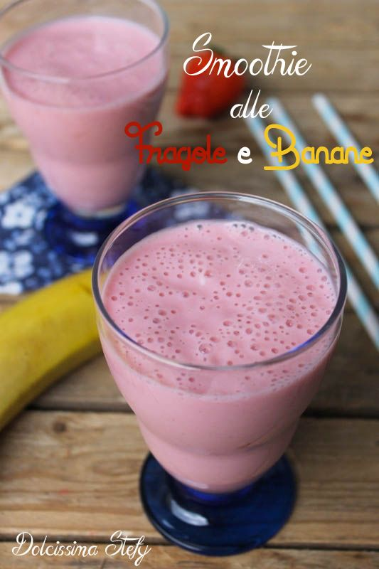 Smoothie alle Fragole e Banane