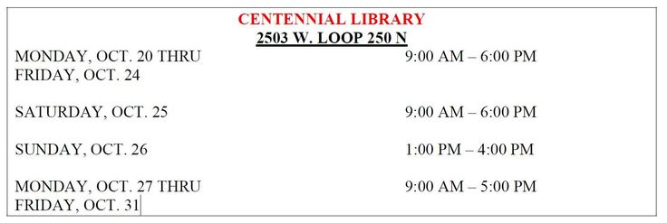 The Centennial Library is an early voting location for the November 4th, 2014 General Election. Check out the schedule below. http://www.co.midland.tx.us/departments/elections/Documents/EV%20HOURS.pdf
