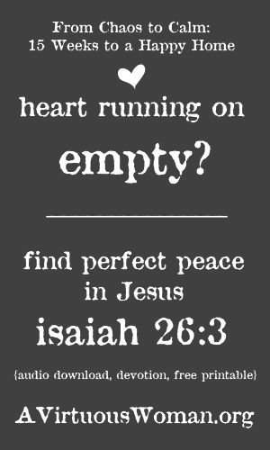 Heart running on empty? Find perfect peace in Jesus | A Virtuous Woman