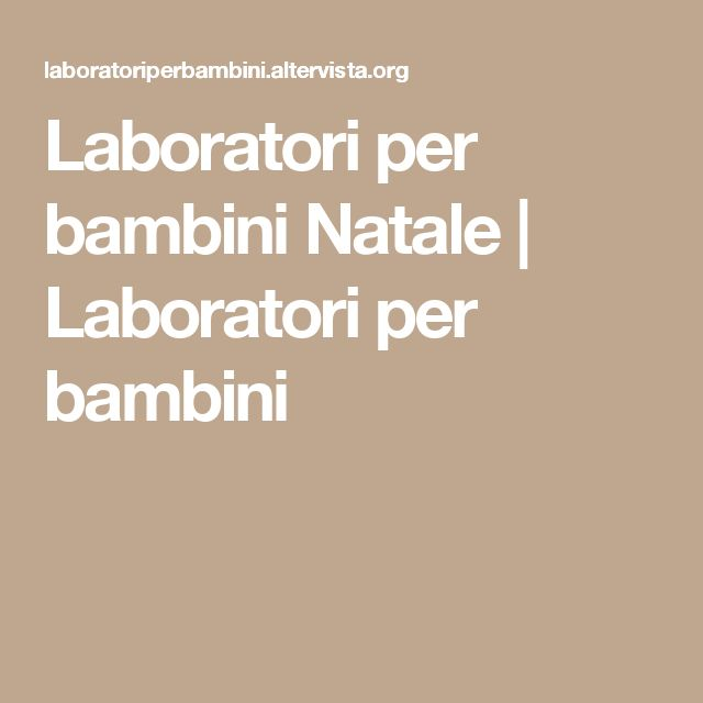 Laboratori per bambini Natale | Laboratori per bambini