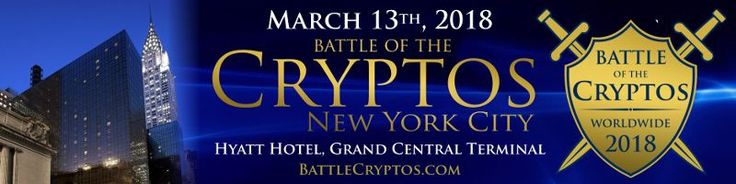 The Battle of the CRYPTOS – March 13th, 2018, at the Grand Hyatt in New York http://mybtccoin.com/the-battle-of-the-cryptos-march-13-2018-grand-hyatt-new-york-city/
