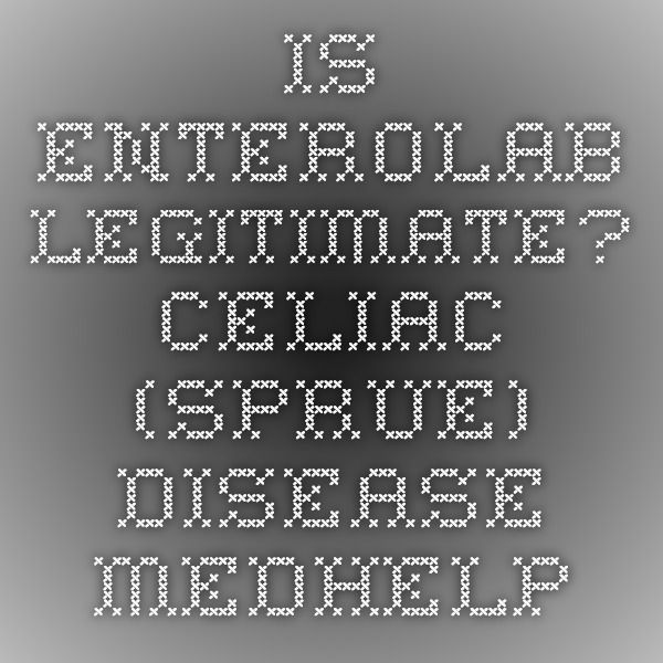 Is Enterolab legitimate? - Celiac (Sprue) Disease - MedHelp