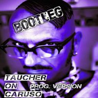 taucher caruso prog by djtaucher on SoundCloud