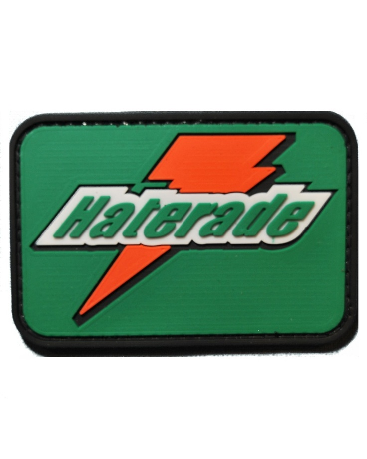 Haterade Morale Patch at www.shadez-of-gray.com http://www.shadez-of-gray.com/clothing-apparel/morale-patches/haterade-pvc-morale-patch-by-tactical-morale-gear/