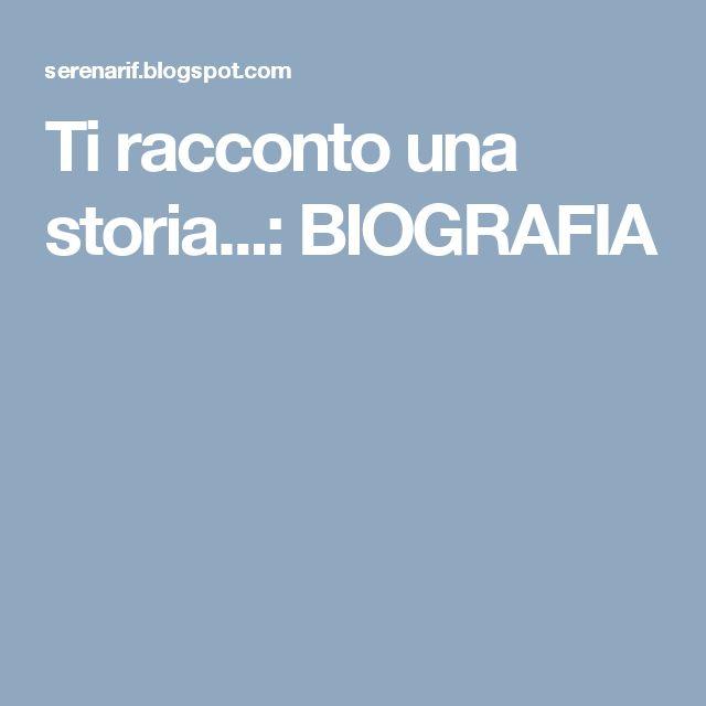 Ti racconto una storia...: BIOGRAFIA