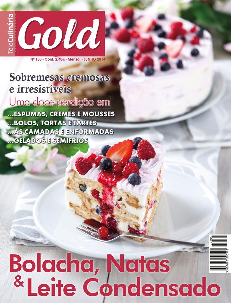 Gold 105 - Junho 2014 Disponível em formato digital: www.magzter.com Visite-nos em www.teleculinaria.pt