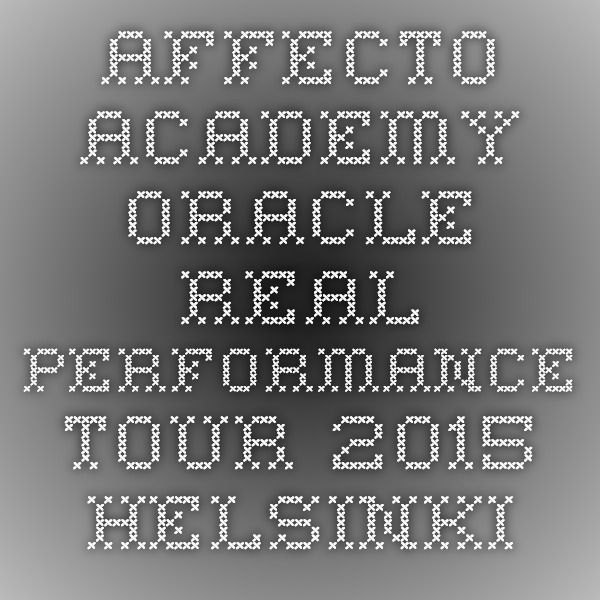 Affecto Academy - Oracle Real Performance Tour 2015 Helsinki #affecto #oracle