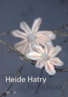 Heide Hatry: Not a Rose