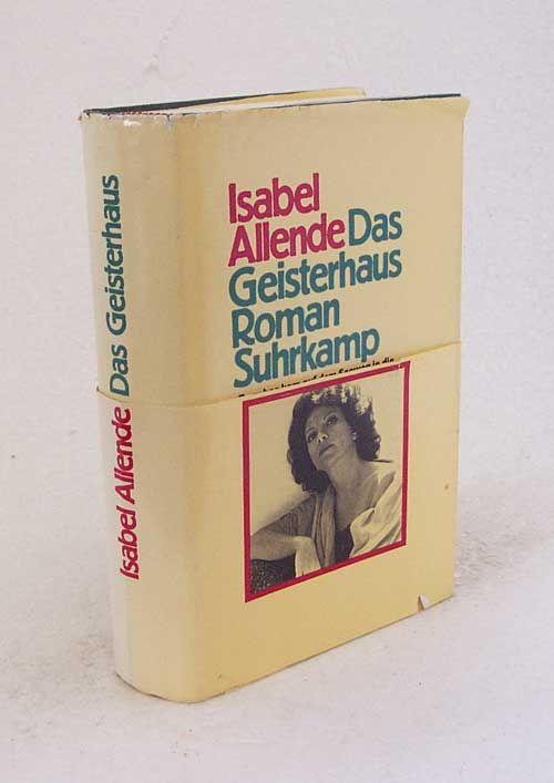 Buch: Das Geisterhaus : Roman / Isabel Allende. Aus d. Span. von Anneliese Botond