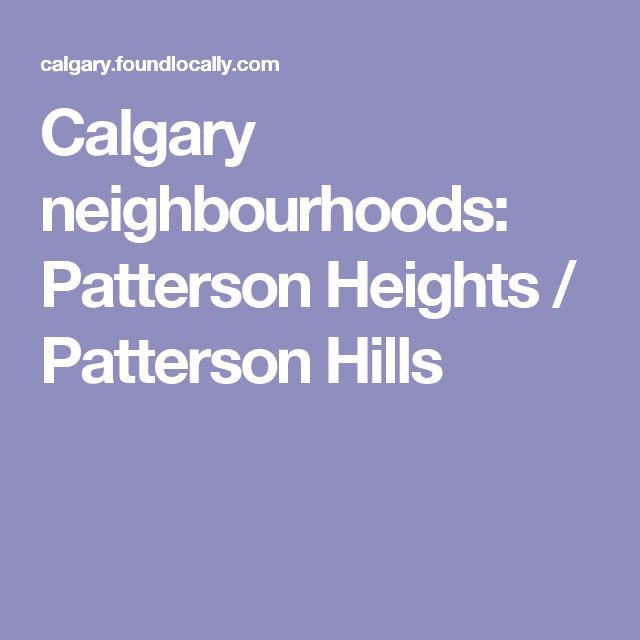 Calgary neighbourhoods: Patterson Heights / Patterson Hills