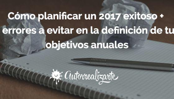 Mi estrategia para alcanzar el éxito personal en 2017 + 4 errores a evitar en la definición de tus objetivos anuales