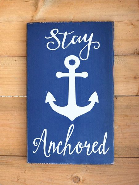 Anchor Stay Anchored Wooden Sign Beach Decor Nautical Art Coastal House Signs Rustic Teen Room Décor Ideas Gift Graduations Inspirational Quotes $30