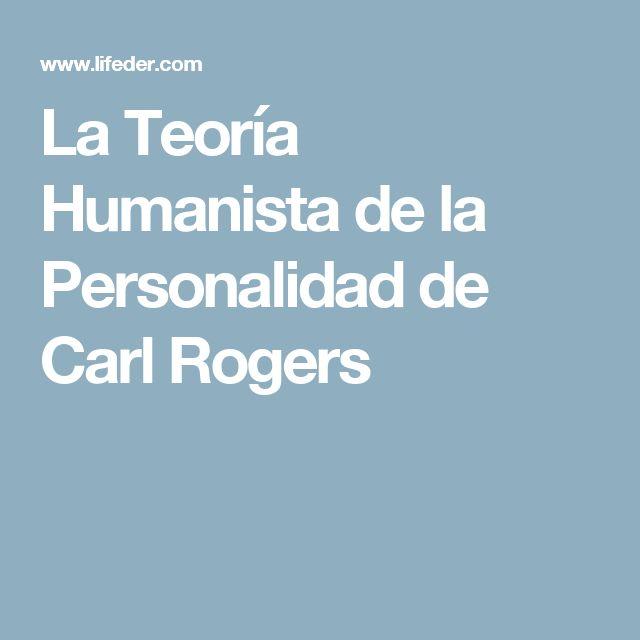 La Teoría Humanista de la Personalidad de Carl Rogers