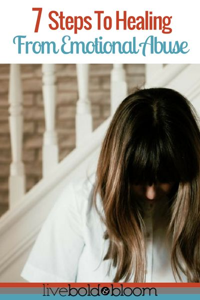 7 Steps To Healing From Emotional Abuse