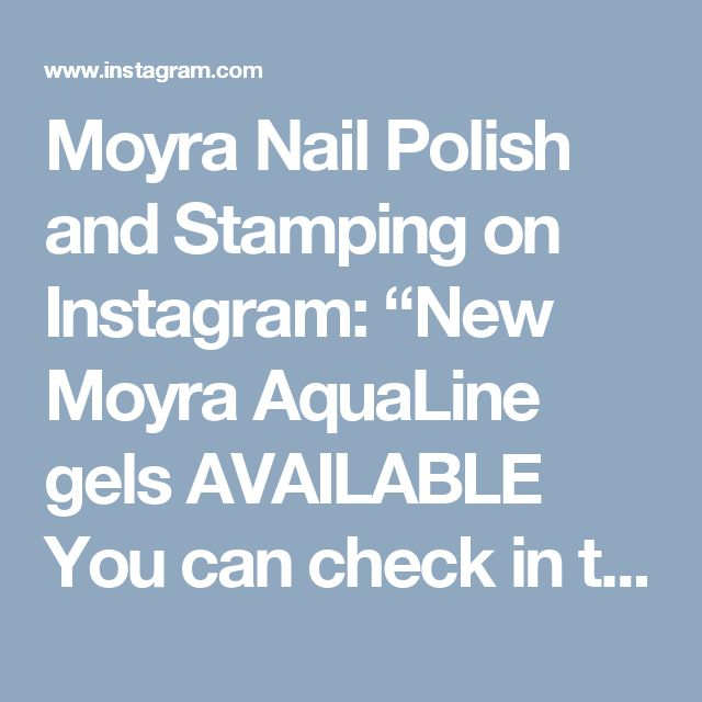 "Moyra Nail Polish and Stamping on Instagram: ""New Moyra AquaLine gels AVAILABLE You can check in this video how to use…"" • Instagram"