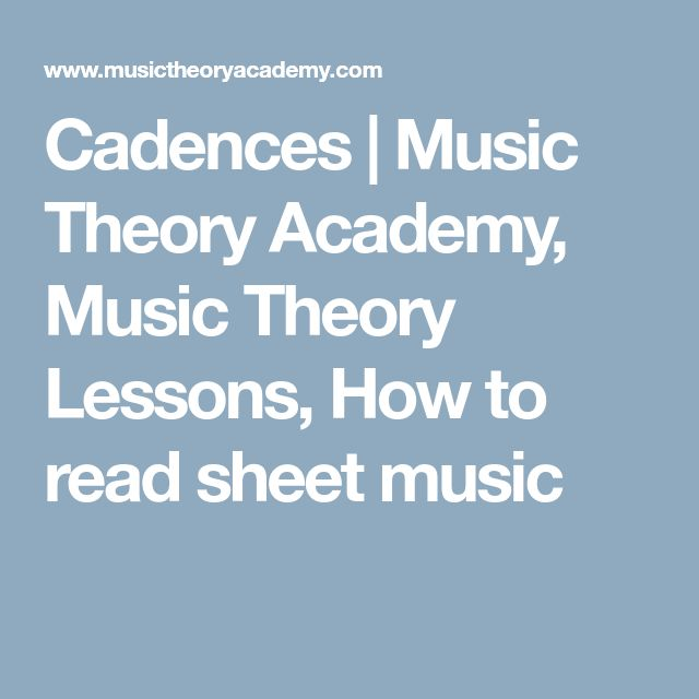 Cadences | Music Theory Academy, Music Theory Lessons, How to read sheet music