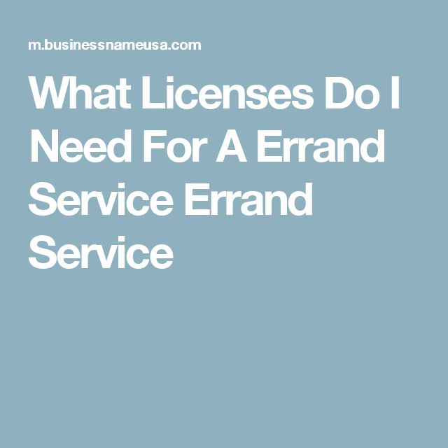 What Licenses Do I Need For A Errand Service Errand Service