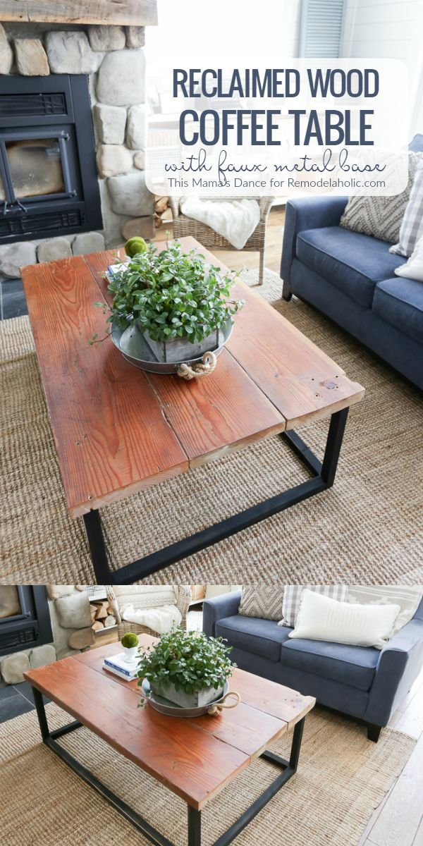 How To Build A Reclaimed Wood Coffee Table With A Faux Metal Base