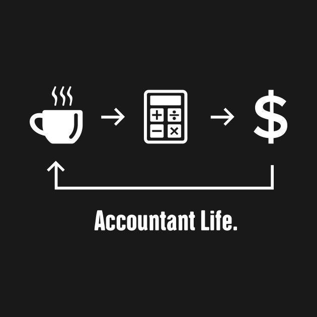 Check Out This Awesome Accountant Life 7c Funny Accounting