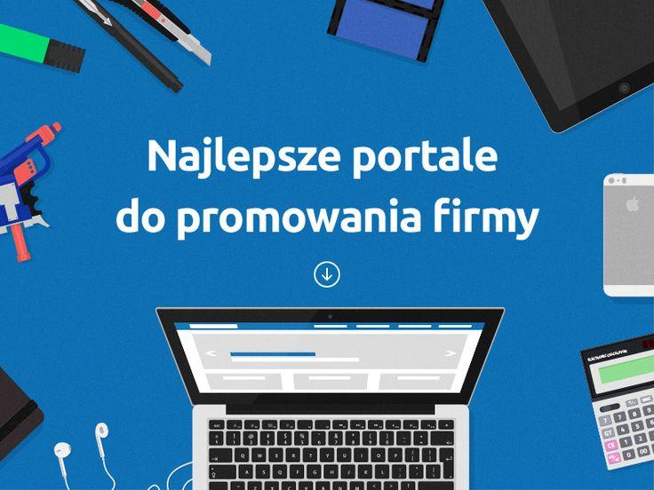 Jak i gdzie poprowadzić skuteczny e-marketing? Najlepszych portale do promocji w internecie, które pomogą Ci ułożyć plan marketingowy i zdobyć klientów.