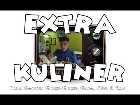 EXTRA KULINER - NASI CAMPUR Choki-Choki, Cuka, Susu & Tape