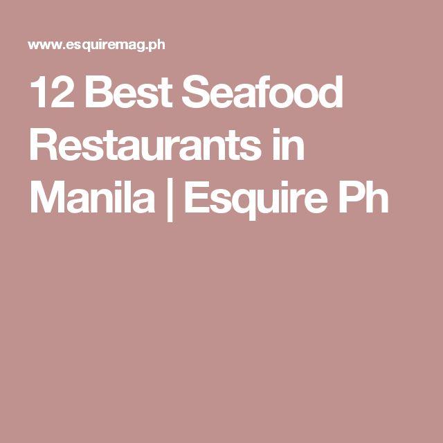 12 Best Seafood Restaurants in Manila   Esquire Ph