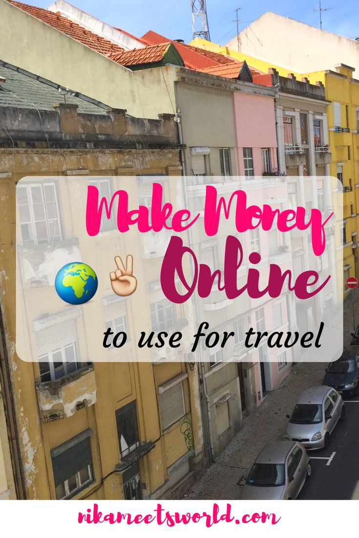 Make Money Online to use for Travel! - Nika Meets World
