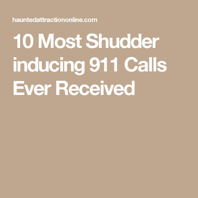 10 Most Shudder inducing 911 Calls Ever Received
