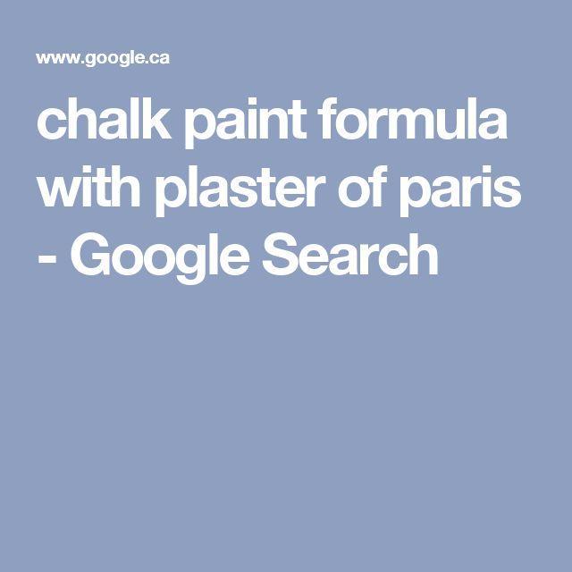 chalk paint formula with plaster of paris - Google Search