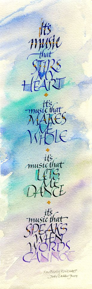 Its Music ~::~ Judy Dodds, Penscriptions Calligraphy