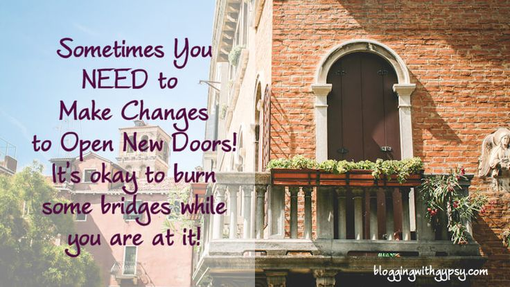 Sometimes you NEED to make changes to open new doors!