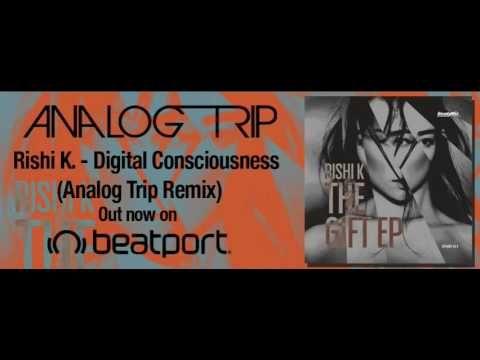 Rishi K. - Digital Consciousness (Analog Trip Remix)▲ Deep House | Ready...