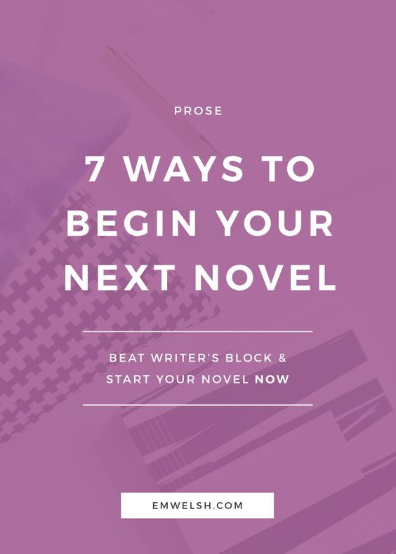 7 ways to begin your next novel writing how to start a noveloften one of the most difficult parts of writing a novel is starting the blank page is known to have intimidated even some of the greatest authors,