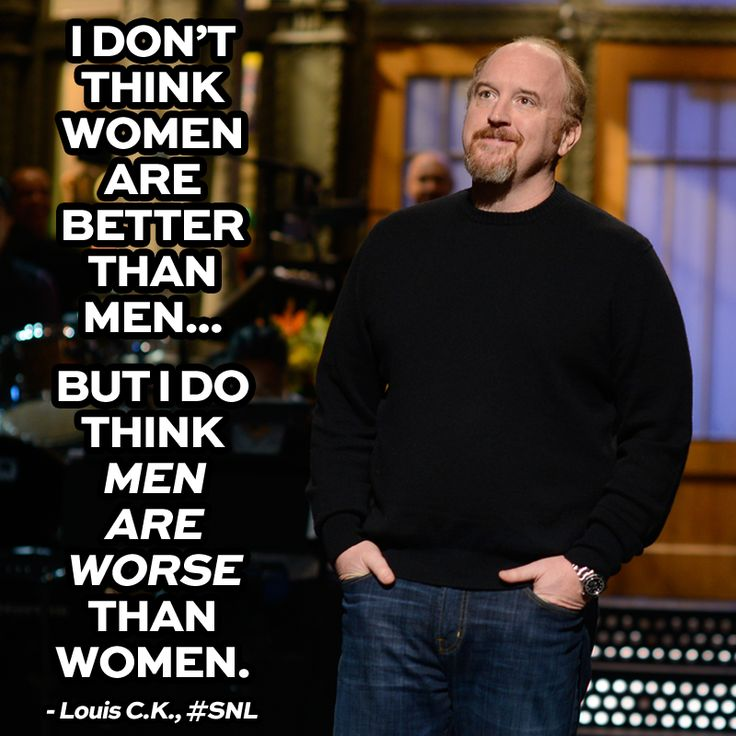 Women Better Than Men Quotes: 1000+ Images About Louis CK On Pinterest