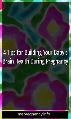 4 conseils pour développer la santé du cerveau de votre bébé pendant la grossesse #childbirth #mater …  – Kids Health