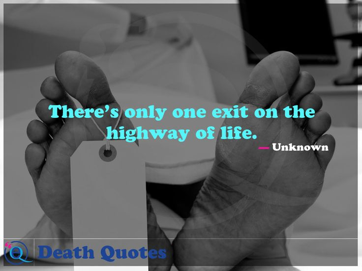 There's only one exit on the highway of life. Death Quotes 17