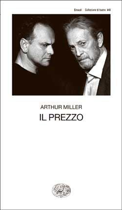 Arthur Miller, Il prezzo, Collezione di Teatro - DISPONIBILE ANCHE IN E-BOOK